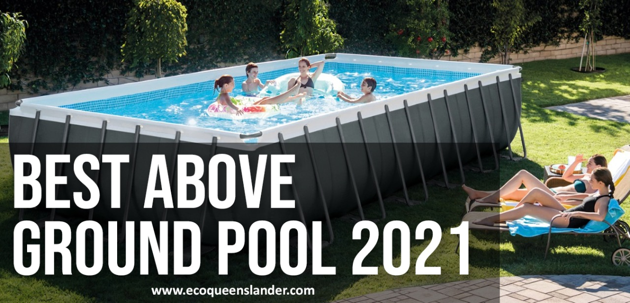Best above Ground Pool 2021